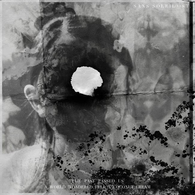 Sans Soleil OST. 01: The Past PassedUs